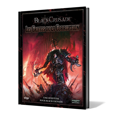Black Crusade : Les Griffes de la Corruption